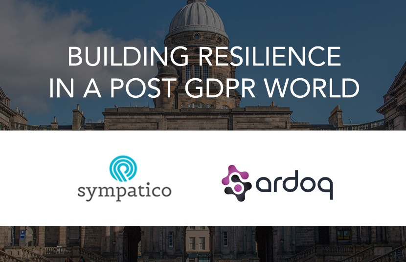 BUILDING RESILIENCE IN A POST GDPR WORLD